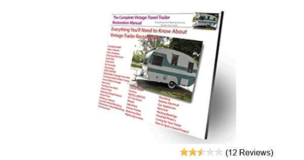 Amazon the complete vintage travel trailer restoration manual amazon the complete vintage travel trailer restoration manual learn everything youll need to restore your vintage trailer ebook todd anderson fandeluxe Choice Image