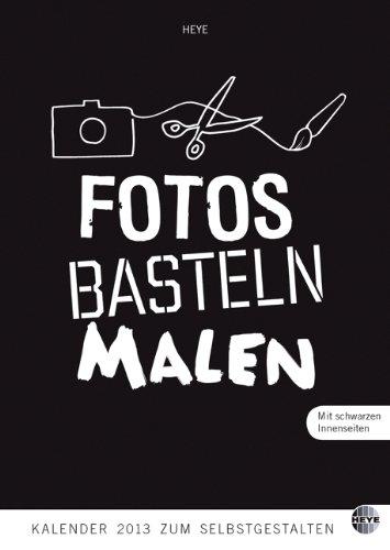 Fotos Malen Basteln schwarz A5 2013: Kalender zum Selbstgestalten