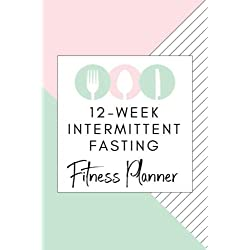 12-Week Intermittent Fasting Fitness Planner