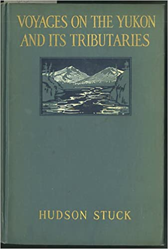 Voyages on the Yukon and Its Tributaries: A Narrative of