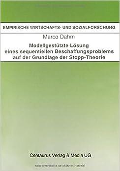 Modellgestützte Lösung eines sequentiellen Beschaffungsproblems auf der Grundlage der Stopp-Theorie (Empirische Wirtschafts- und Sozialforschung)