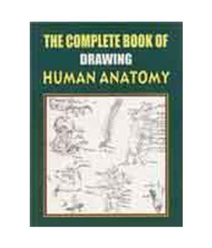 Complete Book of Drawing: Human Anatomy