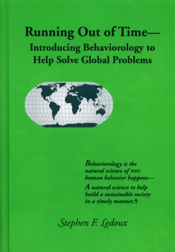 Download Running Out of Time-Introducing Behaviorology to Help Solve Global Problems Pdf