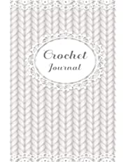 Crochet Journal: Notebook for Your Crocheting Projects - Record Yarn, Hooks, Designs with Spaces for Notes and Sketch | Portable Size (6x9), 110 Pages
