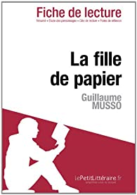 Fiche de lecture : La fille de papier de Guillaume Musso par  lePetitLittéraire.fr
