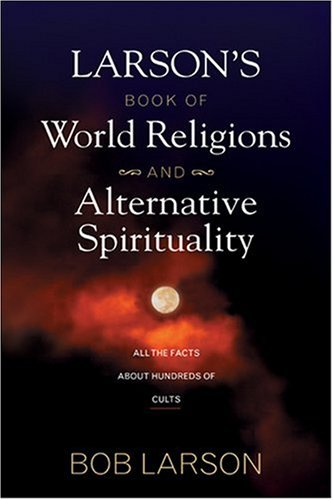 Larson's Book of World Religions...