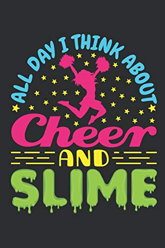 All Day I Think About Cheer And Slime: Cheer Journal For Cheerleader Or Coach, Blank Paperback Book, 150 Pages, college ruled por Deliles Gifts