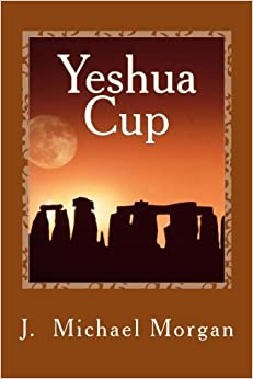 Book Yeshua Cup: The Melchizedek Journals: Volume 2