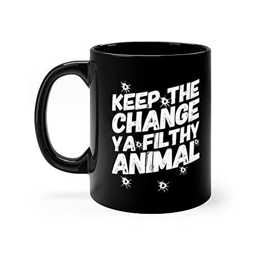 Keep the Change Ya Filthy Animal Mug Coffee Mug 11oz Gift Tea Cups 11oz Ceramic Funny Gift Mug ()