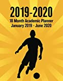 2019 - 2020 - 18 Month Academic Planner - January 2019 - June 2020: Soccer Player Sunburst Series - Organizer And Calendar Notebook For Full School Year (Holidays Included)