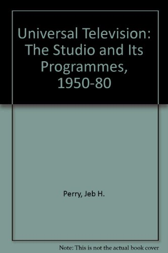 Universal Television: The Studio and Its Programmes, 1950-80