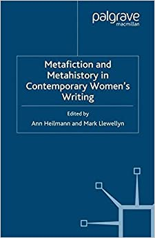 Book Metafiction and Metahistory in Contemporary Women's Writing