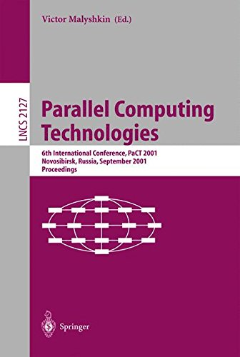 Parallel Computing Technologies: 6th International Conference, PaCT 2001, Novosibirsk, Russia, September 3-7, 2001 Proceedings (Lecture Notes in Computer Science) by Victor E Malyshkin