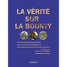 La vérité sur la Bounty (French Edition)