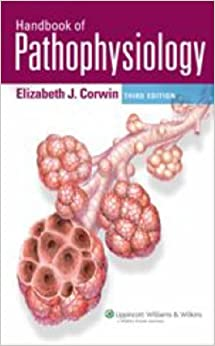 Handbook Of Pathophysiology: Foundations Of Health And Disease por Elizabeth J. Corwin Gratis