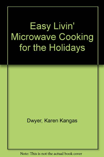 Easy Livin' Microwave Cooking for the Holidays