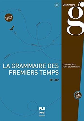 La grammaire des premiers temps : Volume 2 (French Edition)