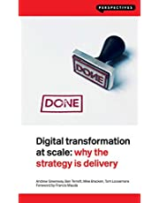 Digital Transformation at Scale: Why the Strategy Is Delivery (Perspectives)