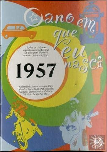 Calendario Del Ano 1957.O Ano Em Que Eu Nasci 1957 Portuguese Edition 7 Dias 6