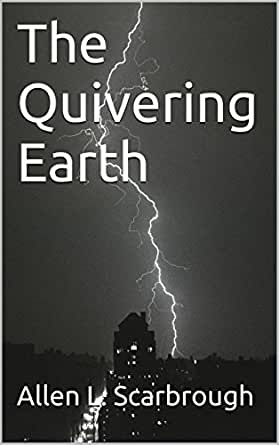 The Quivering Earth