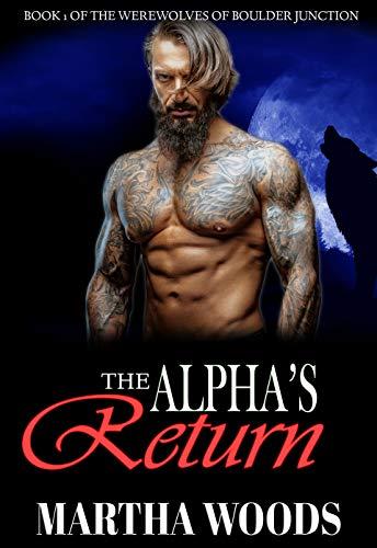 The Alpha's Return (Werewolves of Boulder Junction Book ()