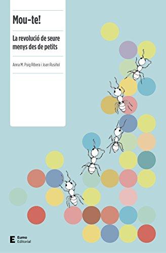 Mou-te!: La revolució de seure menys des de petits (Catalan Edition)