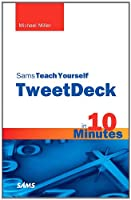 Sams Teach Yourself TweetDeck in 10 Minutes Front Cover