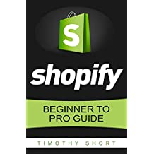 Shopify: Beginner to Pro Guide – The Comprehensive Guide (Make Money Online Book 1)