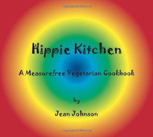Hippie Kitchen: A Measurefree Vegetarian Cookbook (Measurefree Kitchen Companion Trilogy) (Hippie Brand Jeans)