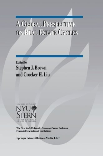Download A Global Perspective on Real Estate Cycles (The New York University Salomon Center Series on Financial Markets and Institutions, Volume 6) Pdf