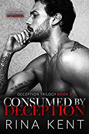 Consumed by Deception: A Dark Marriage Mafia Romance (Deception Trilogy Book 3) (English Edition)