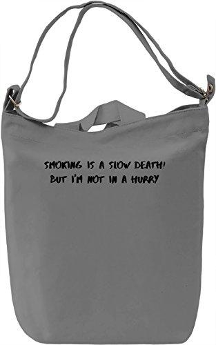 Smoking is a slow death Borsa Giornaliera Canvas Canvas Day Bag| 100% Premium Cotton Canvas| DTG Printing|