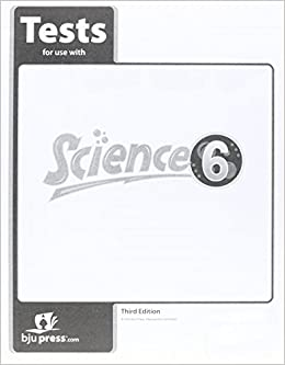 Tests for use with science 6 for christian schools third edition.