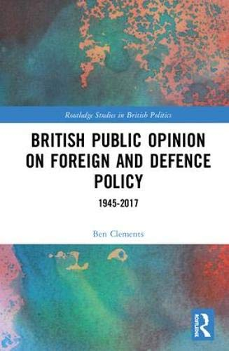 British Public Opinion on Foreign and Defence Policy: 1945-2017