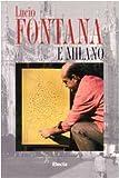 Lucio Fontana e Milano