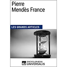 Pierre Mendès France: Les Grands Articles d'Universalis (French Edition)