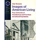 Images of American Living, Alan Gowans, 0064300722