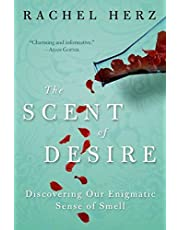 The Scent of Desire: Discovering Our Enigmatic Sense of Smell