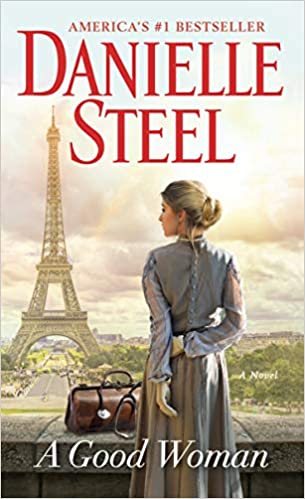 Amazon Fr A Good Woman A Novel Danielle Steel Livres