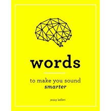 Smart Words: Words to Make you Sound Smarter: Words to Know