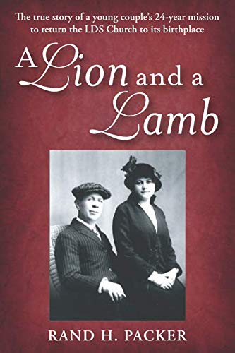 - A Lion and a Lamb: The true story of a young couple's 24-year mission to return the LDS Church to its birthplace