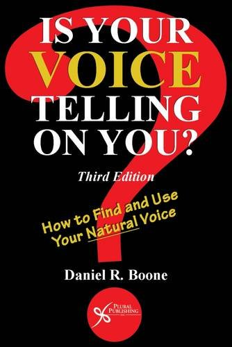 Is Your Voice Telling on You? How to Find and Use Your Natural Voice, Third Edition