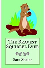 The Bravest Squirrel Ever (Volume 1) Paperback