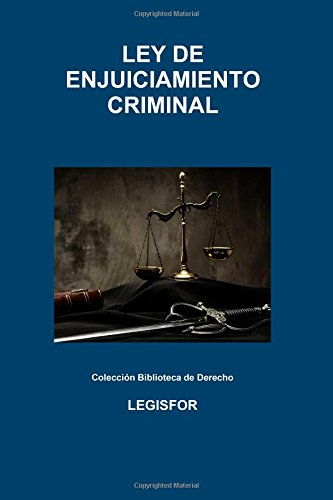 Ley de Enjuiciamiento Criminal: actualizada (edición 2015) y concordada con notas de vigencia por legisfor