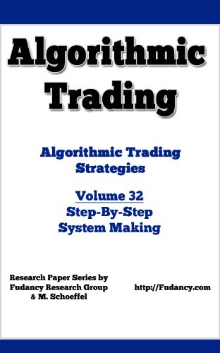Algorithmic Trading - Algorithmic Trading Strategies - Step By Step System Making - Volume 32