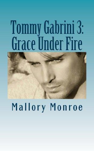 Tommy Gabrini 3: Grace Under Fire (The Gabrini Men Series Book 5)