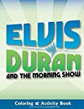 Elvis Duran and the Morning Show - The Official - Coloring and Activity Book (8.5 x 11)