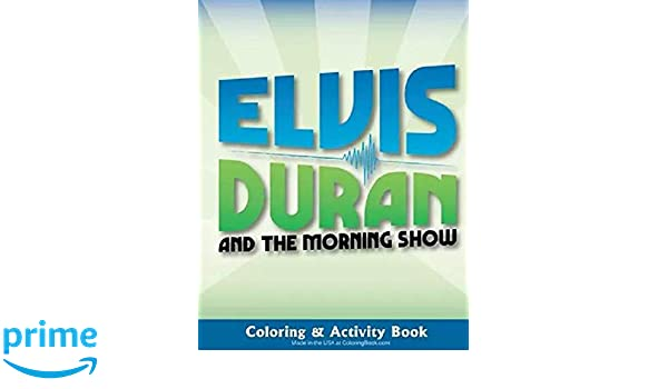 Elvis Duran and the Morning Show - The Official - Coloring