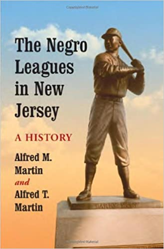 The Negro Leagues in New Jersey: A History by Alfred M. Martin (2008-10-30)