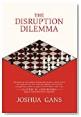 The Disruption Dilemma (The MIT Press)